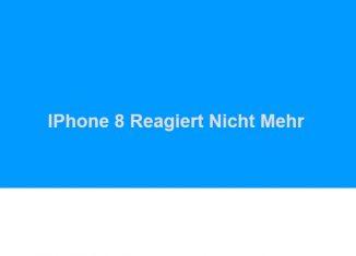 IPhone 8 Reagiert Nicht Mehr