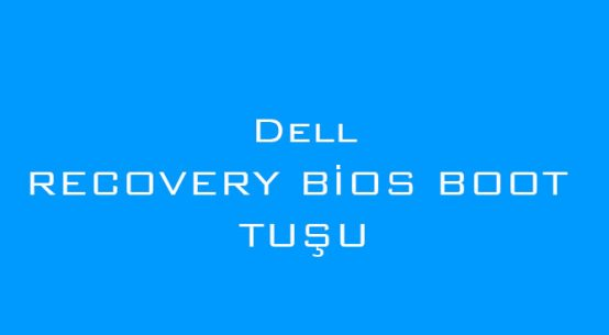 Dell Recovery bios boot tuşu