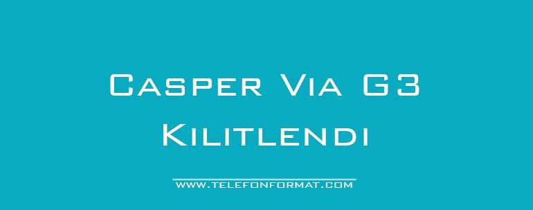 Casper Via G3 kilitlendi