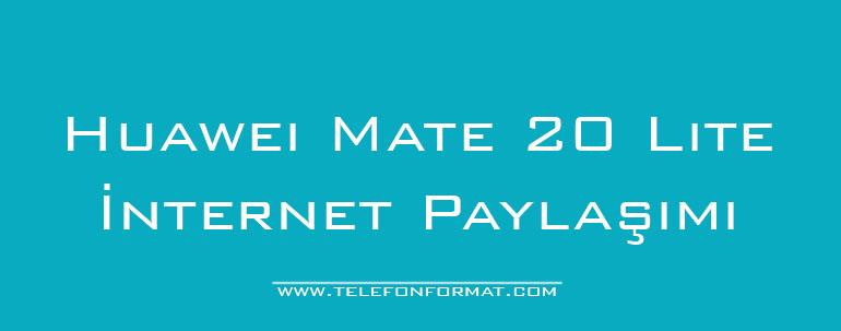 Huawei Mate 20 Lite İnternet Paylaşımı
