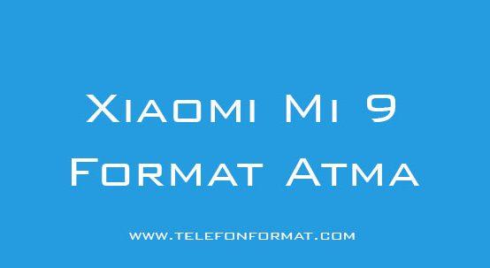 Xiaomi Mi 9 Format Atma Hard Reset