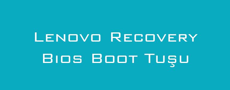 Lenovo Recovery Bios Boot Tuşu