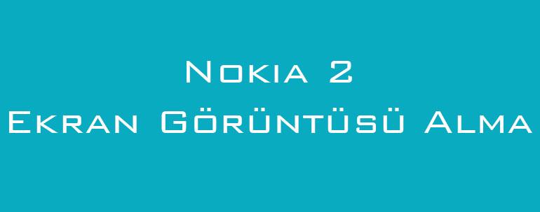 Nokia 2 Ekran Görüntüsü Alma