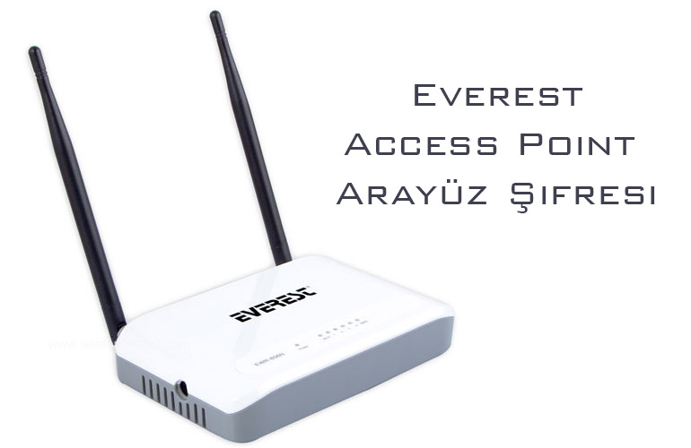 Everest Access Point Arayüz Şifresi Kurulum
