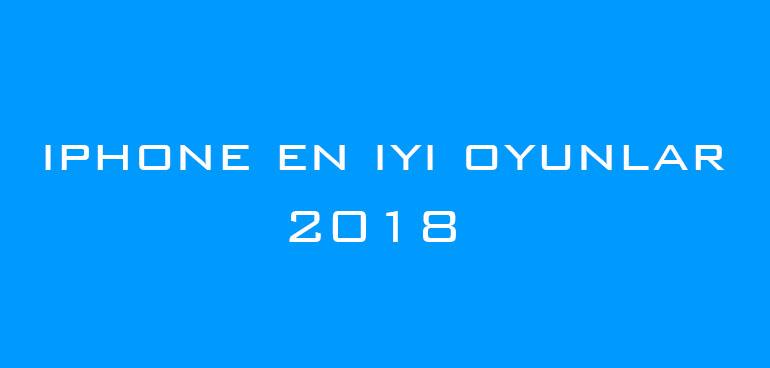 iphone en iyi oyunlar 2018