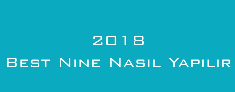 2018 Best Nine Nasıl Yapılır