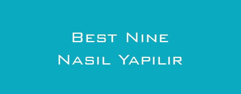 Best Nine Nasıl Yapılır