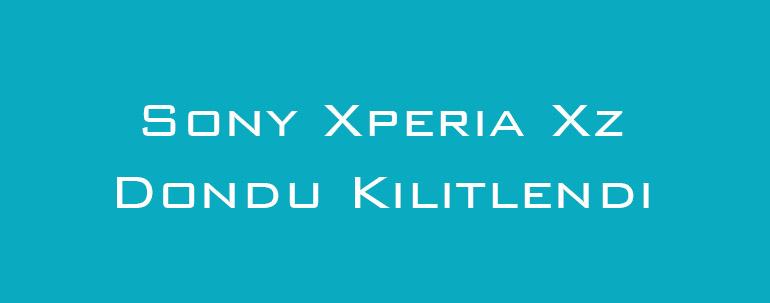 Sony Xperia Xz Dondu Kilitlendi