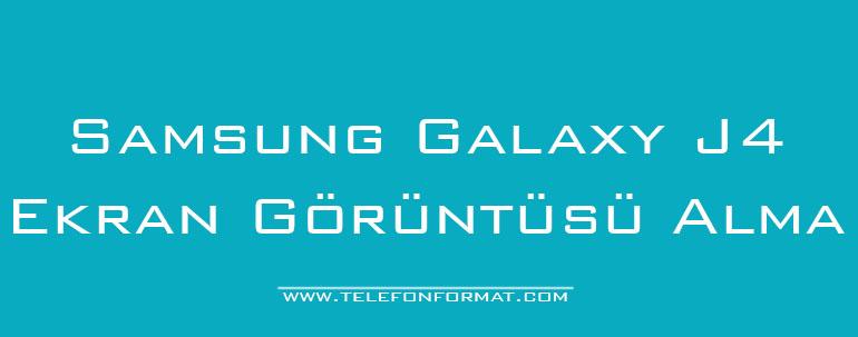 Samsung Galaxy J4 Ekran Görüntüsü Alma