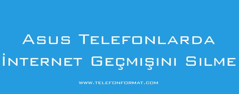 Asus Telefonlarda İnternet Geçmişini Silme