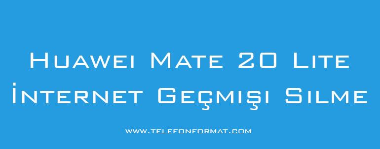 Huawei Mate 20 Lite İnternet Geçmişi Silme