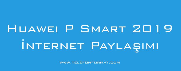 Huawei P Smart 2019 İnternet Paylaşımı