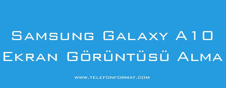 Samsung Galaxy A10 Ekran Görüntüsü Alma