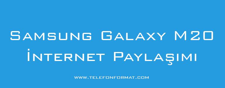 Samsung Galaxy M20 İnternet Paylaşımı