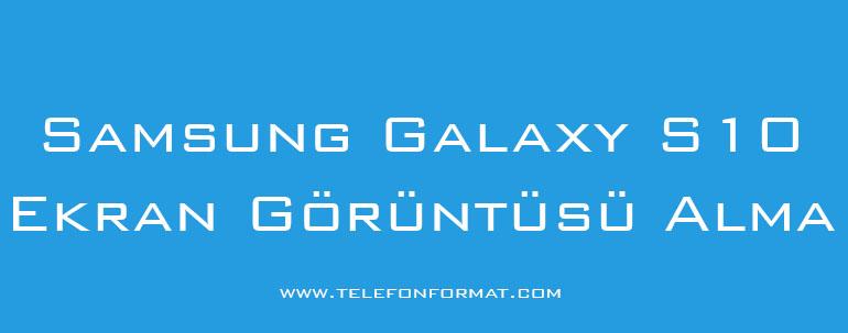 Samsung Galaxy S10 Ekran Görüntüsü Alma