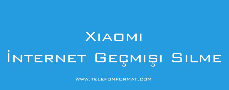 Xiaomi İnternet Geçmişi Silme