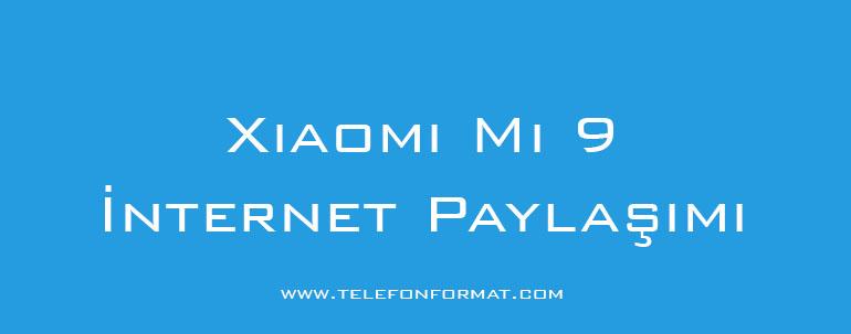 Xiaomi Mi 9 İnternet Paylaşımı
