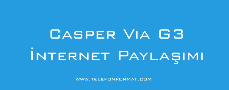Casper Via G3 İnternet Paylaşımı