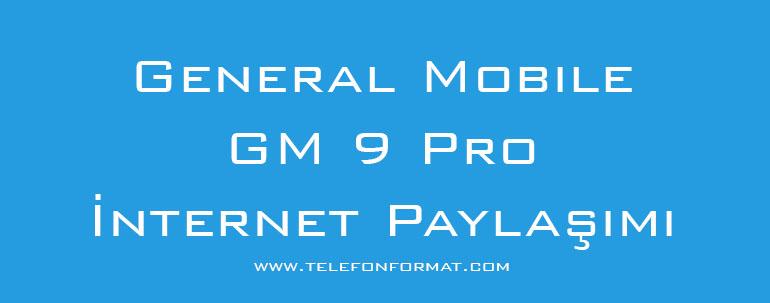 General Mobile GM 9 Pro İnternet Paylaşımı