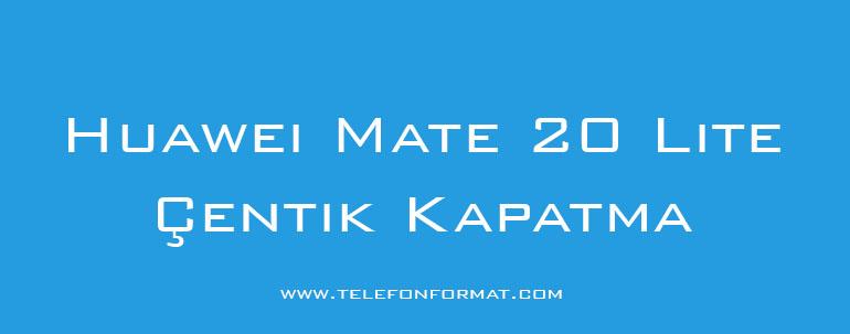 Huawei Mate 20 Lite Çentik Kapatma
