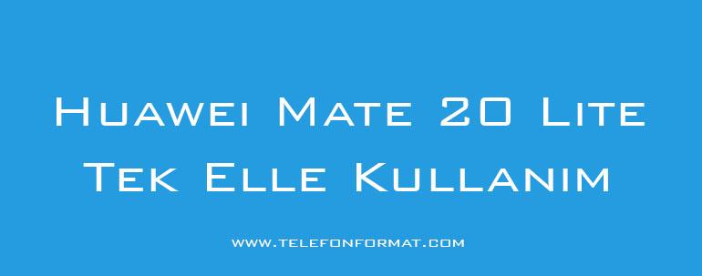 Huawei Mate 20 Lite Tek Elle Kullanım