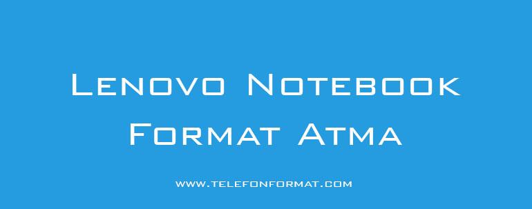 Lenovo Notebook Format Atma