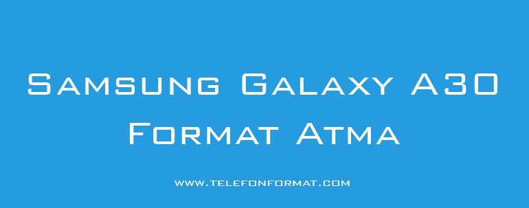 Samsung Galaxy A30 Format Atma Hard Reset