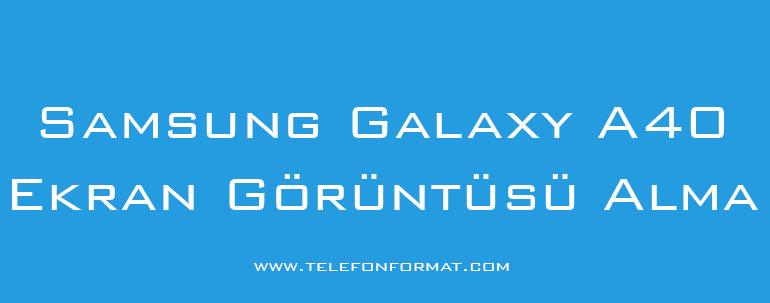 Samsung Galaxy A40 Ekran Görüntüsü Alma