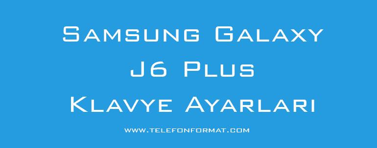 Samsung Galaxy J6 Plus Klavye Ayarları