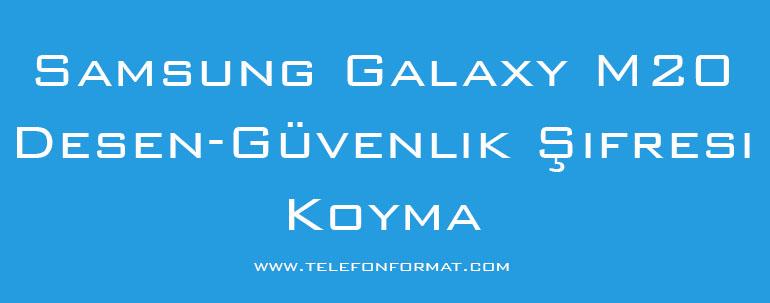 Samsung Galaxy M20 Desen ve Güvenlik Şifresi Koyma