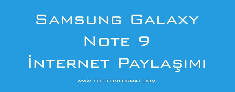 Samsung Galaxy Note 9 İnternet Paylaşımı