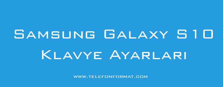 Samsung Galaxy S10 Klavye Ayarları