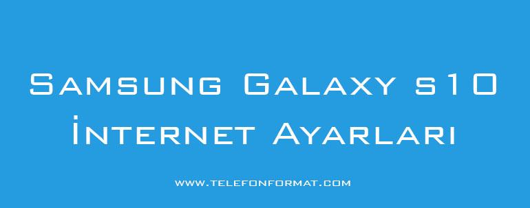 Samsung Galaxy s10 İnternet Ayarları