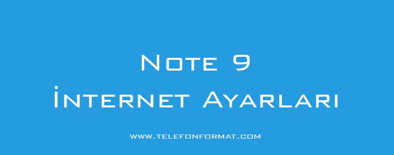 Samsung galaxy Note 9 İnternet Ayarları