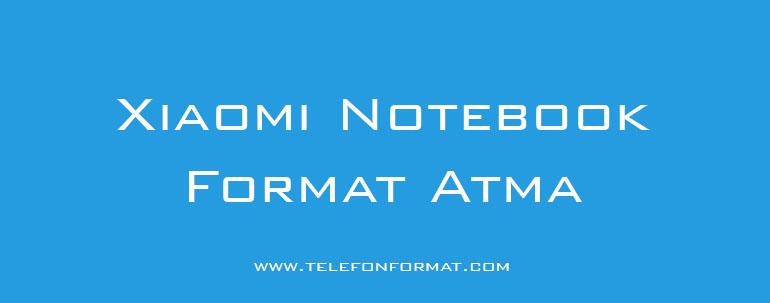 Xiaomi Notebook Format Atma