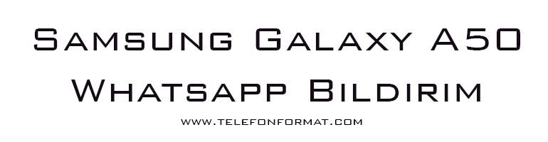 Samsung Galaxy A50 Whatsapp Bildirim