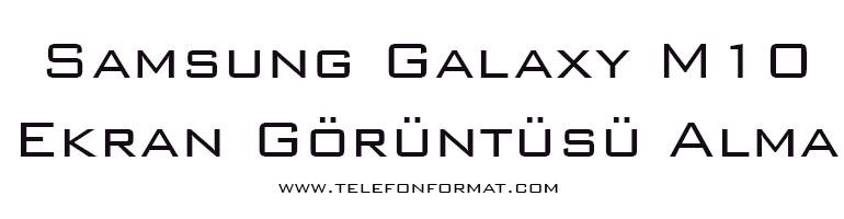 Samsung Galaxy M10 Ekran Görüntüsü Alma