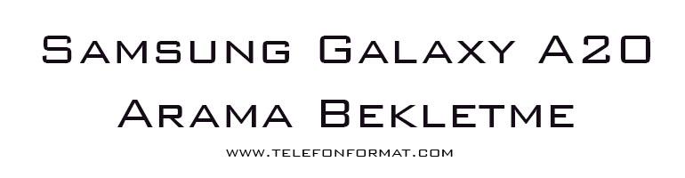 Samsung Galaxy A20 Arama Bekletme