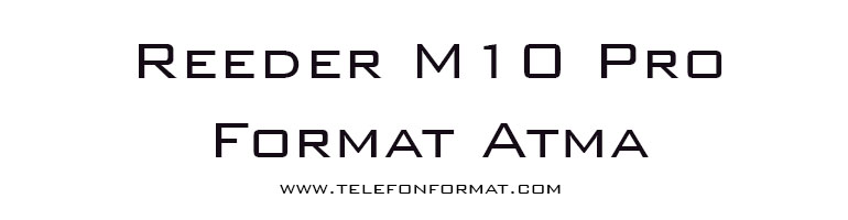 Reeder M10 Pro Format Atma Hard Reset