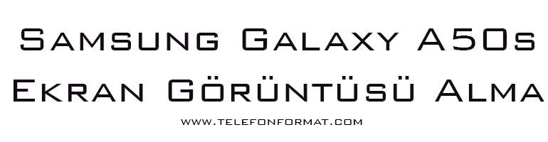 Samsung Galaxy A50s Ekran Görüntüsü Alma
