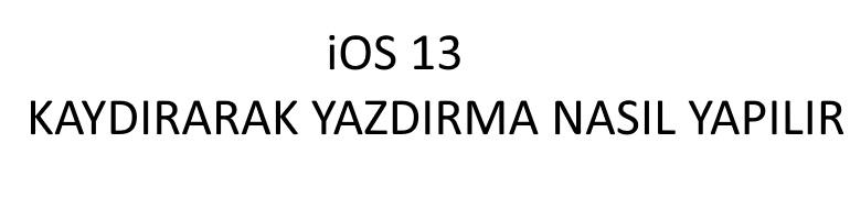 ios 13 kaydırarak yazma