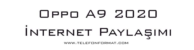 Oppo A9 2020 İnternet Paylaşımı