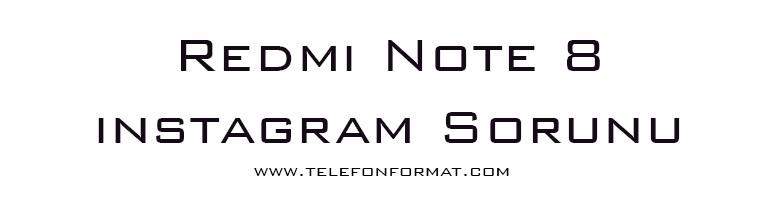 Redmi Note 8 instagram Sorunu