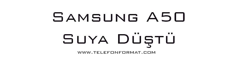 Samsung A50 Suya Düştü