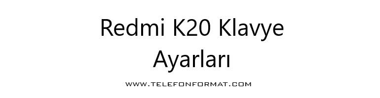 Redmi K20 Klavye Ayarları