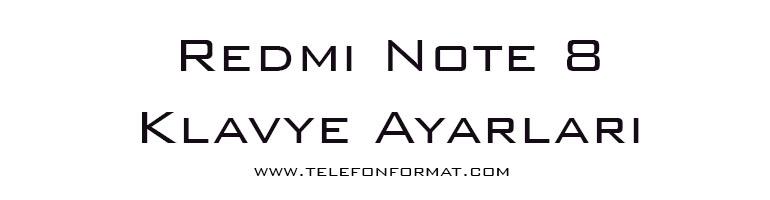 Redmi Note 8 Klavye Ayarları