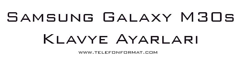 Samsung Galaxy M30s Klavye Ayarları
