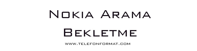 Nokia Arama Bekletme