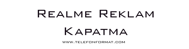 Realme Reklam Kapatma