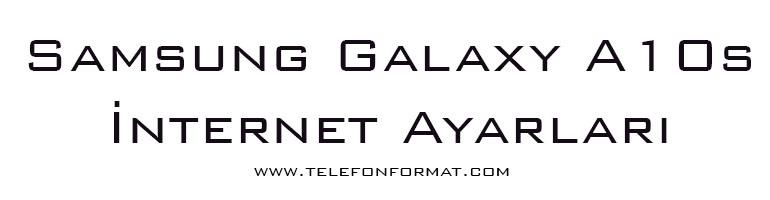 Samsung Galaxy A10s İnternet Ayarları